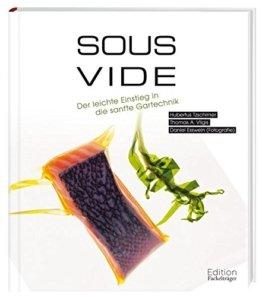 Sous-Vide - Der Einstieg in die sanfte Gartechnik -